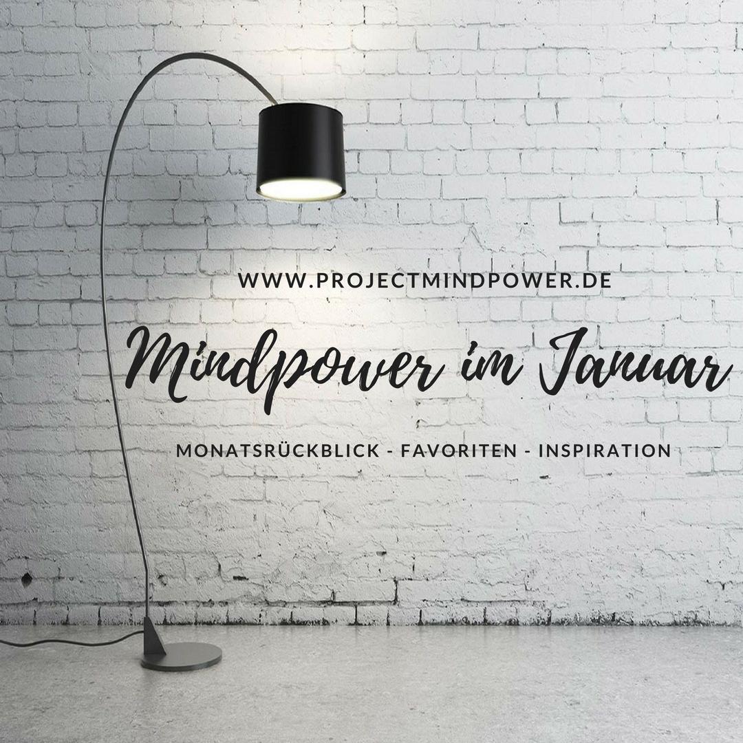 Mindpower im Januar – Was mich diesen Monat besonders berührte und faszinierte
